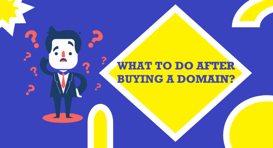 What to do after buying a domain name